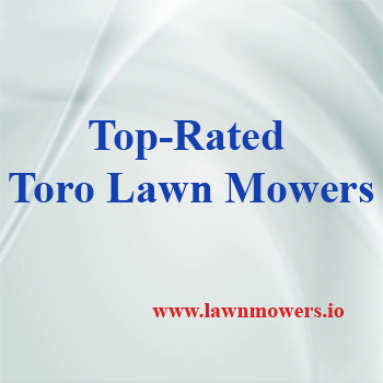 Top 10 Best Toro Lawn Mowers 2019   Buy only after reading
