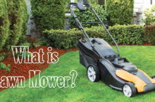 All about Lawn Mowers – How to choose the best one?